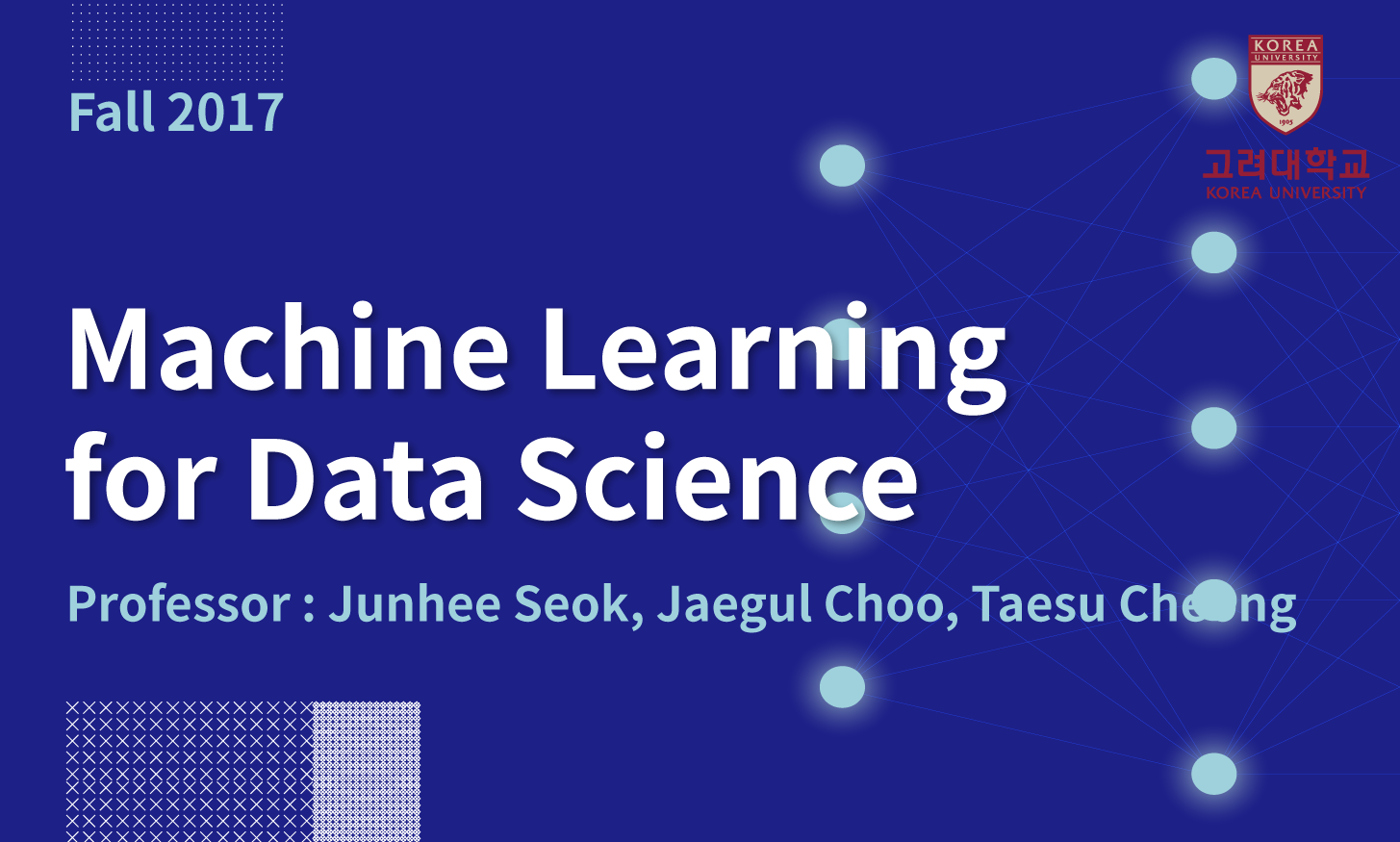 Machine Learning for Data Science 개강일 2017-10-17 종강일 2018-01-30 강좌상태 종료